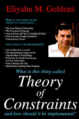 Theory of Constraints : And How It Should Be Implemented, ELIYAHU M. GOLDRATT