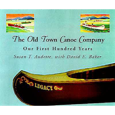 The Old Town Canoe Company, Audette, Susan T