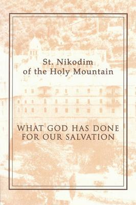 What God Has Done for Our Salvation, ST NIKODIM OF THE HOLY MOUNTAIN