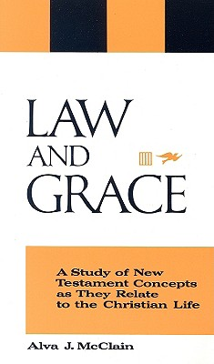 Law & Grace, Alva J. McClain