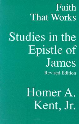 Image for Faith That Works: Studies and the Epistle of James