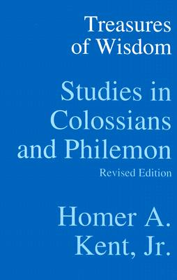 Image for Treasures of Wisdom: Studies in Colossians & Philemon (Kent Collection)