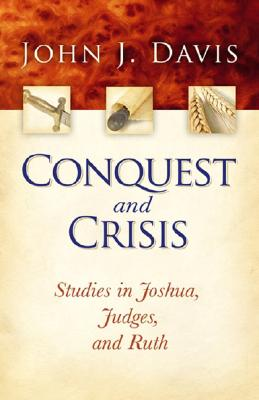 Image for Conquest and Crisis: Studies in Joshua, Judges and Ruth