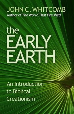 Image for The Early Earth-An Introduction to Biblical Creationism