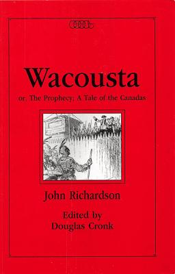 Image for Wacousta or the Prophecy: A Tale of the Canadas