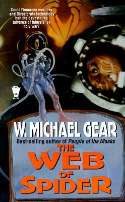 The Web of Spider (Spider Trilogy, No. 3), W. Michael Gear