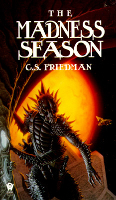 The Madness Season (Daw Science Fiction), C. S. FRIEDMAN