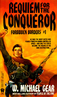 Requiem for the Conqueror: Forbidden Borders, Gear, W. Michael