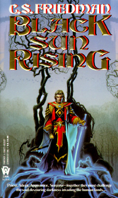 Black Sun Rising (The Coldfire Trilogy, Book 1), C. S. FRIEDMAN