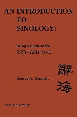 An Introduction to Sinology (Ci Hai), Kennedy, George A.