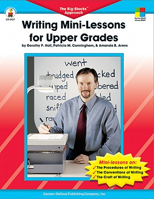 Image for Writing Mini-Lessons for Upper Grades: The Big-Blocks? Approach