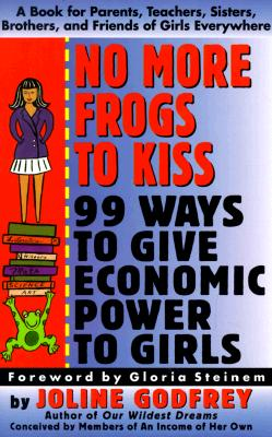 Image for No More Frogs to Kiss: 99 Ways to Give Economic Power to Girls