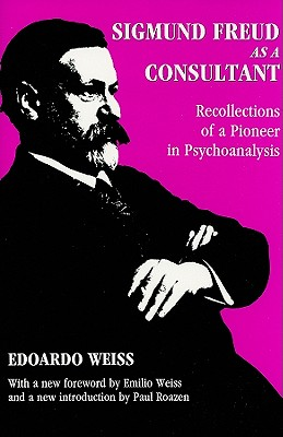 Image for Sigmund Freud as a Consultant (History of Ideas)