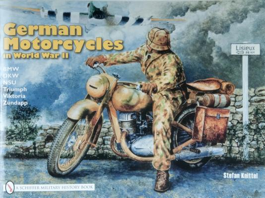 Image for German Motorcycles in World War II: Bmw, Dkw, Nsu, Triumph, Viktoria, Zundapp