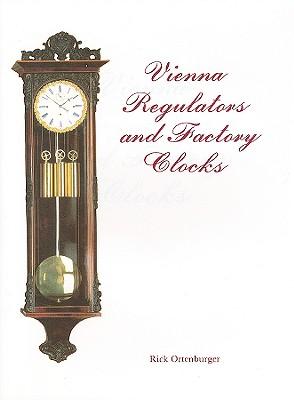 Image for Vienna Regulators and Factory Clocks