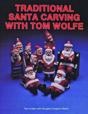 Traditional Santa Carving With Tome Wolfe, Wolfe, Tom