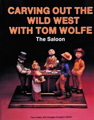 Image for Carving Out the Wild West With Tom Wolfe: The Saloon
