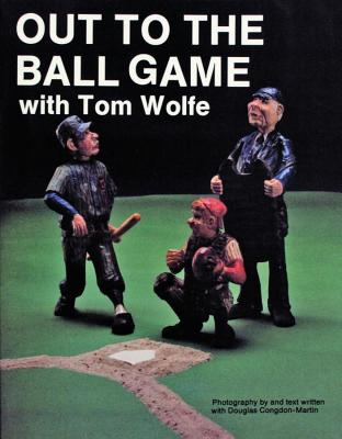 Image for Out to the Ball Game With Tom Wolfe