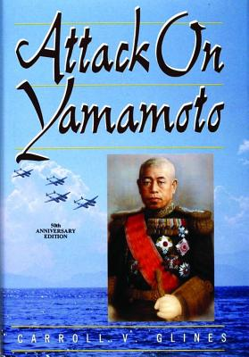 Attack on Yamamoto, GLINES, Carroll V.