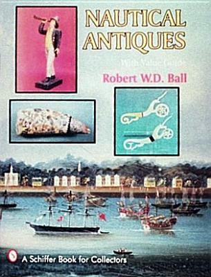 Image for Nautical Antiques: With Value Guide (A Schiffer Book for Collectors) First Edition