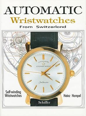 Automatic Wristwatches from Switzerland: Self-Winding Wristwatches, Hampel, Heinz