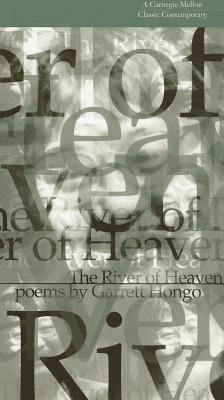 The River of Heaven (Carnegie Mellon Classic Contemporary Series: Poetry), Hongo, Garrett