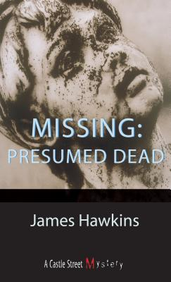 Missing: Presumed Dead, Hawkins, James