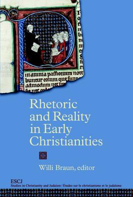Rhetoric and Reality in Early Christianities (Studies in Christianity and Judaism)