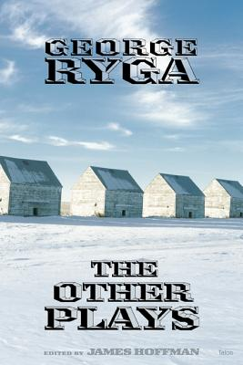 George Ryga: The Other Plays, RYGA, George