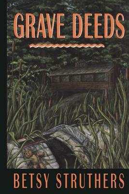 Grave Deeds, Struthers, Betsy