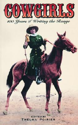 Cowgirls: 100 Years of Writing the Range, POIRIER, Thelma - Editor