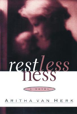Restlessness (Fiction), Van Herk, Aritha
