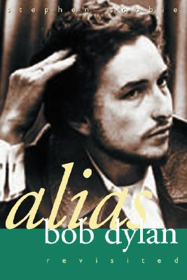 Image for Alias Bob Dylan: Revisited (Non Fiction)