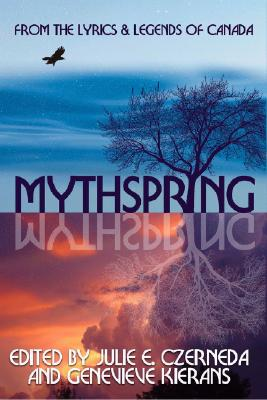 Image for Mythspring: From the Lyrics and Legends of Canada