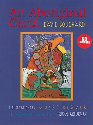 An Aboriginal Carol, Bouchard, David; Aglukark, Susan