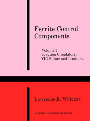Junction Circulators, Yig Filters and Limiters (Ferrite Control Components), Whicker, Lawrence R.