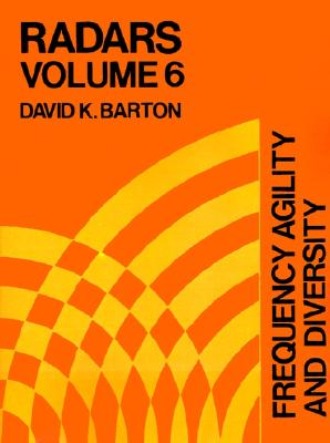 Frequency Agility and Diversity (Radars, Volume 6) (Artech Radar Library), David K. Barton