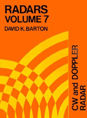 Radars: Cw and Doppler Radar (Radars, Vol 7) (Artech Radar Library), David K. Barton