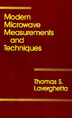 Modern Microwave Measurements and Techniques (Artech House Microwave Library), Laverghetta, Thomas S.