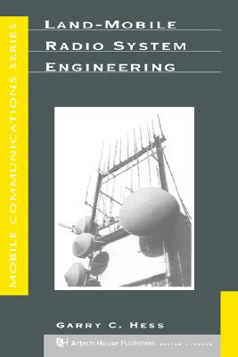 Land-Mobile Radio System Engineering (Artech House Mobile Communications), Hess, Garry C.