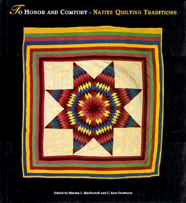 Image for TO HONOR AND COMFORT: NATIVE QUILTING TRADITIONS