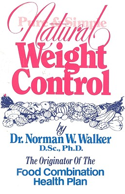 Pure and Simple Natural Weight Control, N. W. Walker