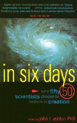 Image for IN SIX DAYS WHY FIFTY SCIENTISTS CHOOSE TO BELIEVE IN CREATION