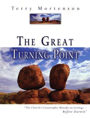 Image for The Great Turning Point: The Church's Catastrophic Mistake on Geology--Before Darwin