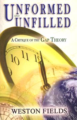 Image for Unformed And Unfilled : A Critique Of The Gap Theory