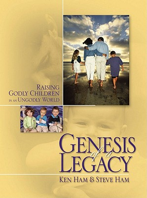 Image for Genesis of a Legacy: Raising Godly Children in a Ungodly World