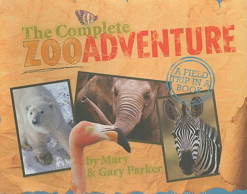 Image for The Complete Zoo Adventure: A Field Trip in a Book