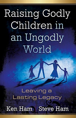Image for Raising Godly Children in an Ungodly World