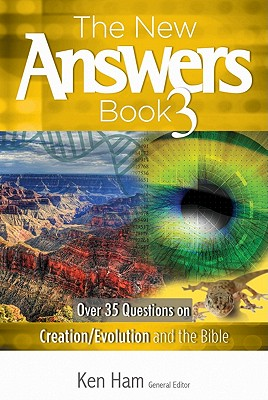 The New Answers Book Part 3, Ken Ham
