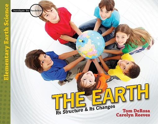 Image for The Earth - Teacher/Student Book (Investigate the Possibilities: Elementary Earth Science)